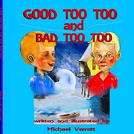 Good Too Too and Bad Too Too