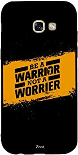 Samsung Galaxy A5 2017 Be A Warrior Not A Worrier, Zoot Designer Phone Covers
