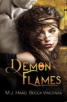 Demon Flames (Resurrection Chronicles Book 2) by [M.J. Haag, Becca Vincenza]