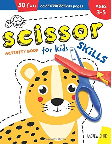 Scissor Skills Activity Book for Kids ages 3-5: A Cutting Practice Preschool Workbook for Toddlers and Kids with 50 Color & Cut Designs   Ages 3,4,5