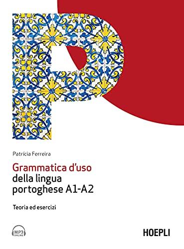 Grammatica d'uso della lingua portoghese A1-A2. Teoria ed esercizi. Con file audio per il download