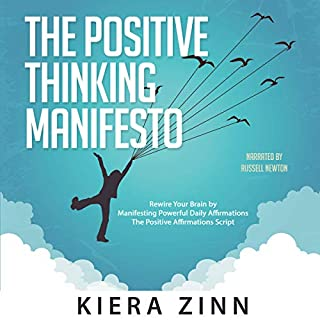 The Positive Thinking Manifesto: Rewire Your Brain by Manifesting Powerful Daily Affirmations cover art
