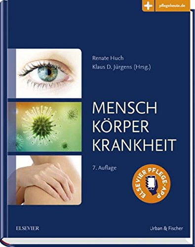 Mensch, Körper, Krankheit: Anatomie, Physiologie, Krankheitsbilder: mit Zugang zu pflegeheute.de
