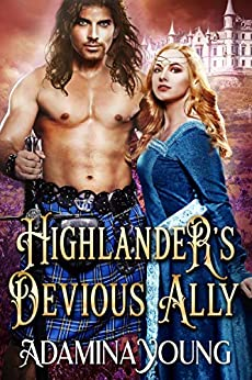 Highlander's Devious Ally: A Scottish Medieval Historical Romance by [Adamina Young]