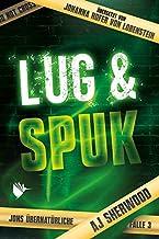 Lug und Spuk (Jons übernatürliche Fälle - Band 3)