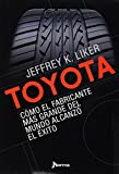 Toyota / The Toyota Way: Como el fabricante mas grande del mundo alcanzo el exito / Management Principles from the World's Greatest Manufacturer (Spanish Edition)