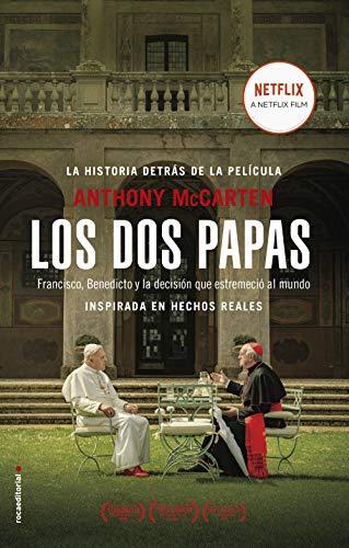 Los dos papas: Francisco, Benedicto y la decisión que estremeció al mundo (No Ficción)