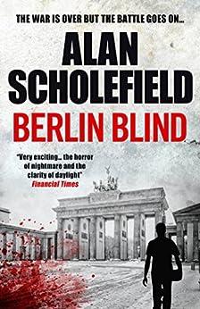 Berlin Blind: A Suspenseful Drama in Post-War Europe by [Alan Scholefield]