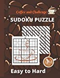 Coffee and Challenge Sudoku Puzzle: Sudoku Puzzle Books Challenging | Brain challenging Sudoku Puzzles and Solutions | Cute Stylish Coffee Designed ... for Coffee Lover, Men, Women, Kids & Teen.