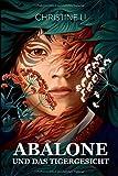 Abalone und das Tigergesicht (Die Saga von Abalone, Band 0)