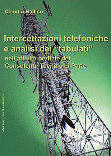 Intercettazioni telefoniche e analisi dei «tabulati» nell'attività peritale del consulente tecnico di parte