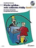 Klavierspielen, mein schönstes Hobby. Bd. 1. Mit CD. Die moderne Klavierschule für...