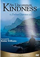 Uncommon Kindness: The Father Damien Story [DVD]