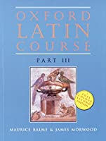 Oxford Latin Course Part3 (OXFORD LATIN COURSE)