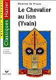 Yvain, le Chevalier au lion - Hatier - 01/01/2000