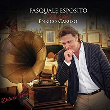 Pasquale Esposito Celebrates Enrico Caruso (Deluxe Version)