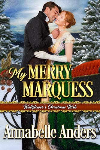 My Merry Marquess (Wallflowers Christmas Wish Book 3)