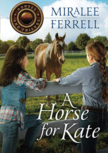 A Horse for Kate (Volume 1) (Horses and Friends)