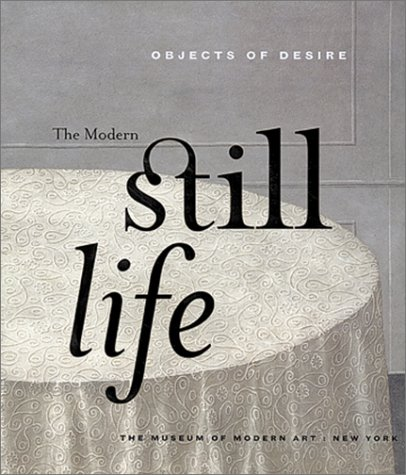 Objects of Desire: The Modern Still Life