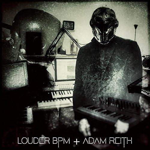Louder bpm feat. Adam Reith