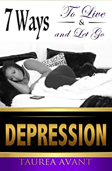 Paperback Depression : 7 Ways to Live and Let Go Book