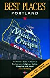 Best Places Portland: The Locals' Guide to the Best Restaurants, Lodgings, Sights, Shopping