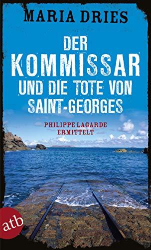 Der Kommissar und die Tote von Saint-Georges: Philippe Lagarde ermittelt (Kommissar Philippe Lagarde 11)