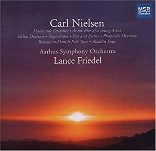 Nielsen: Orchestral Music - Aladdin Suite, An Imaginary Journey to the Faroe Islands, At the Bier of a Young Artist, Bohemian-Danish Folk Tune, Helios Overture, Maskarade Overture, Pan & Syrinx, Saga-Drom