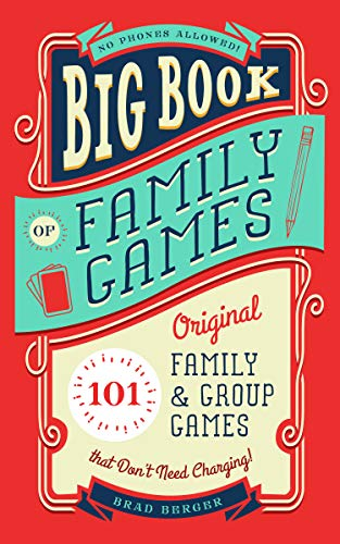 Big Book of Family Games: 101 Original Family & Group Games that Don't Need Charging