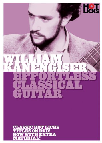 William Kanengiser: Effortless Classical Guitar