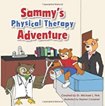By Dr. Michael L. Fink Sammy's Physical Therapy Adventure (1st First Edition) [Paperback]