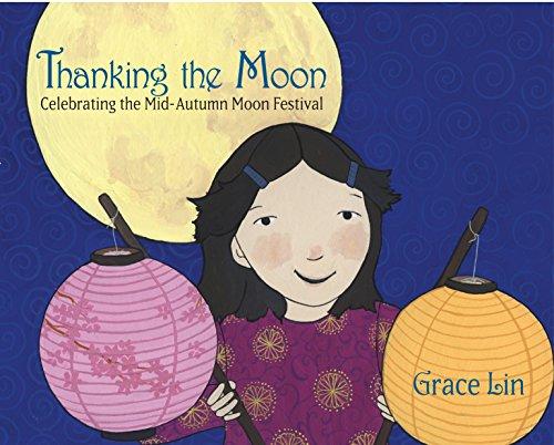 Thanking the Moon: Celebrating the Mid-Autumn Moon Festival