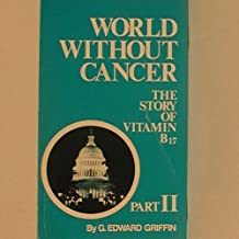 World Without Cancer- Part II, The Politics of Cancer