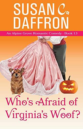 Who's Afraid of Virginia's Woof? (An Alpine Grove Romantic Comedy)