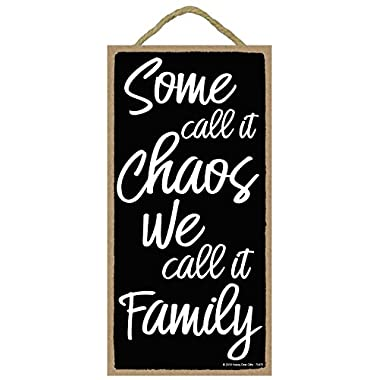 Some Call it Chaos We Call it Family - 5 x 10 inch Hanging, Wall Art, Decorative Wood Sign Home Decor