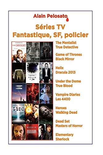 Séries TV Fantastique SF Policier (Les Guides de séries TV de SF, Band 3)