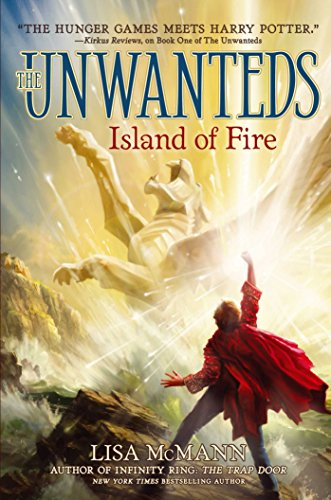 Island of Fire (The Unwanteds Book 3) by [Lisa McMann]