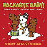 Lullaby Renditions of Christmas Rock Classics by Rockabye Baby