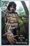Darker Than the Deepest Sea: The Search for Nick Drake