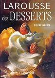 Larousse des desserts - Larousse - 28/03/2002