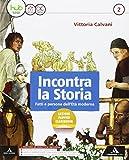 Incontra la storia. Per la Scuola media. Con e-book. Con espansione online. Con 2 libri: A...