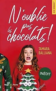 N'oublie pas les chocolats par Tamara Balliana