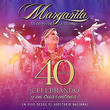 ¡Celebrando 40 Años y en Cuarentena! (En Vivo Desde el Auditorio Nacional)