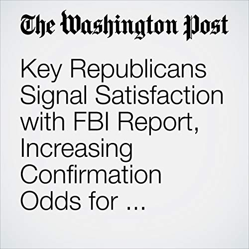 Key Republicans Signal Satisfaction with FBI Report, Increasing Confirmation Odds for Kavanaugh copertina