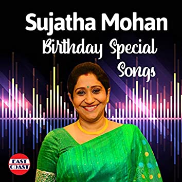 Sujatha Mohan Birthday Special Songs
