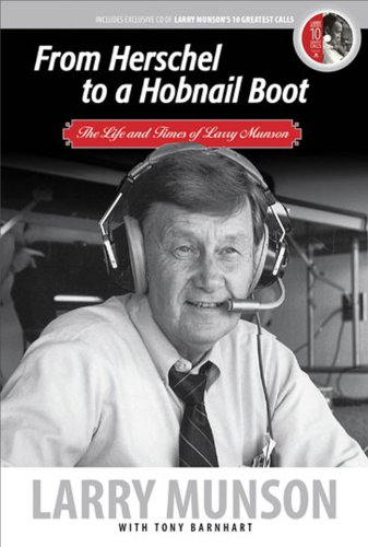 From Herschel to a Hobnail Boot: The Life and Times of Larry Munson (English Edition)
