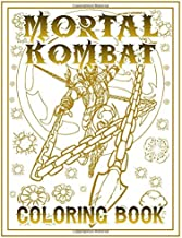 Mortal Kombat Coloring Book: Mortal Kombat Beautiful Simple Designs Coloring Books For Adults, Teenagers Awesome Exclusive Images