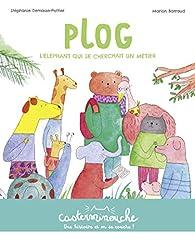 Casterminouche - Plog, l'éléphant qui se cherchait un métier par Stéphanie Demasse-Pottier