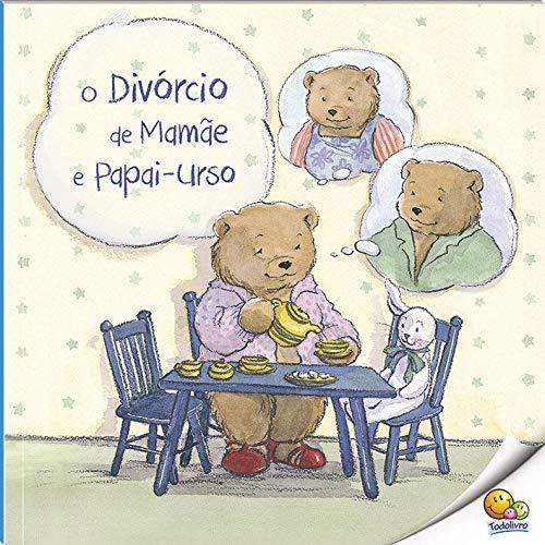 Biblioteca de Literatura: O Divórcio de Mamãe e Papai Urso (Nível 3 / Paradidáticos Todolivro)