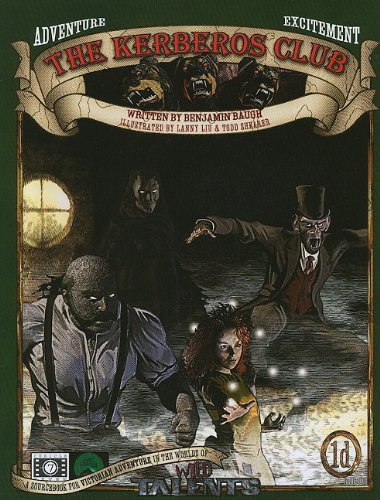 The Kerberos Club: A Wild Talents Sourcebook of Strange Victorian Adventure